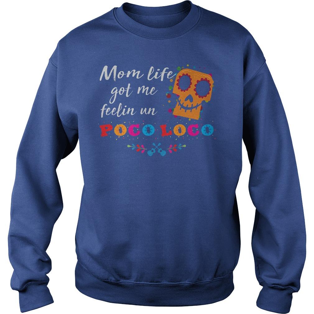 Mom Life Got Me Feelin Un Poco Loco Sweater
