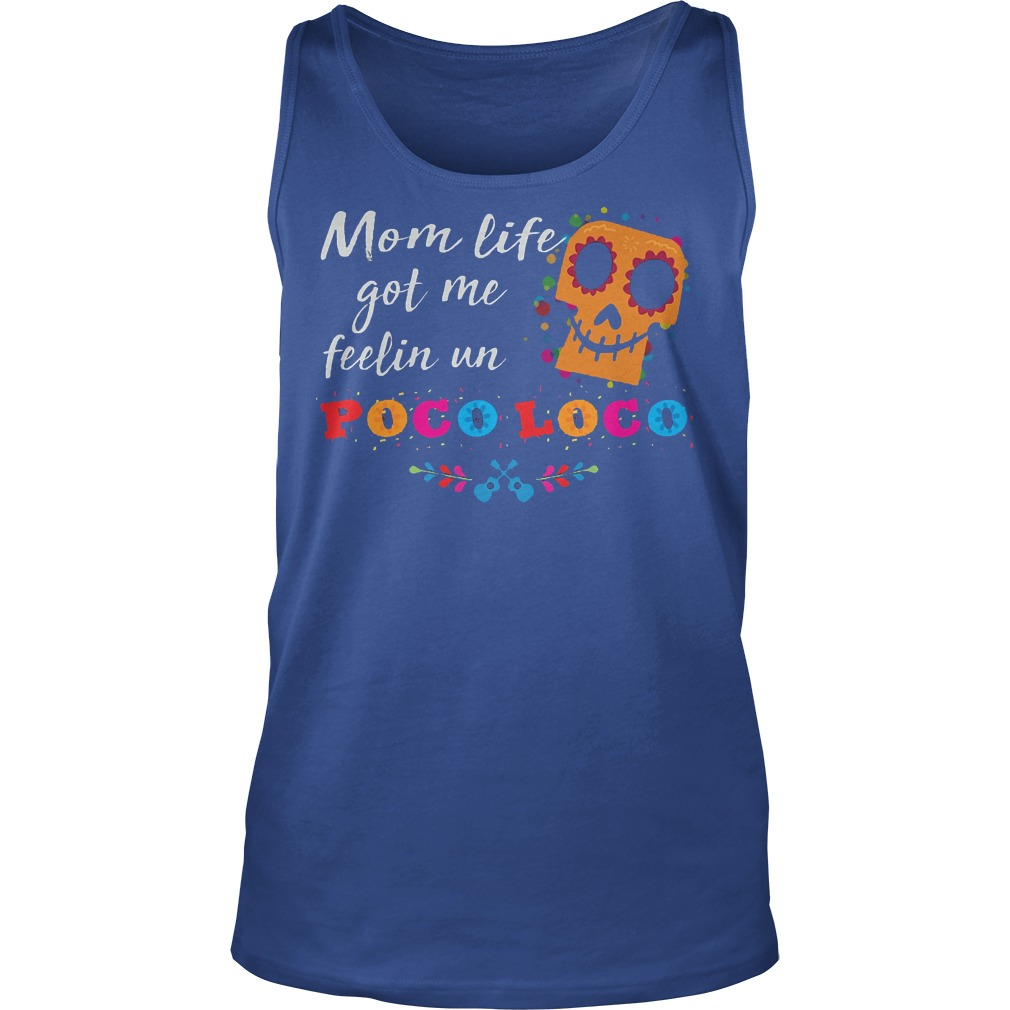 Mom Life Got Me Feelin Un Poco Loco Tanktop
