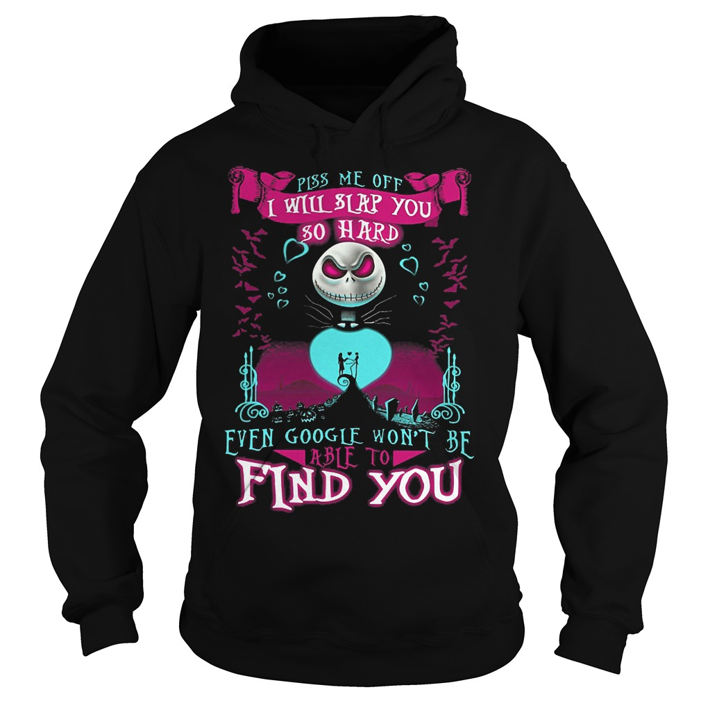 Piss Me Off I Will Slap You So Hard Hoodie