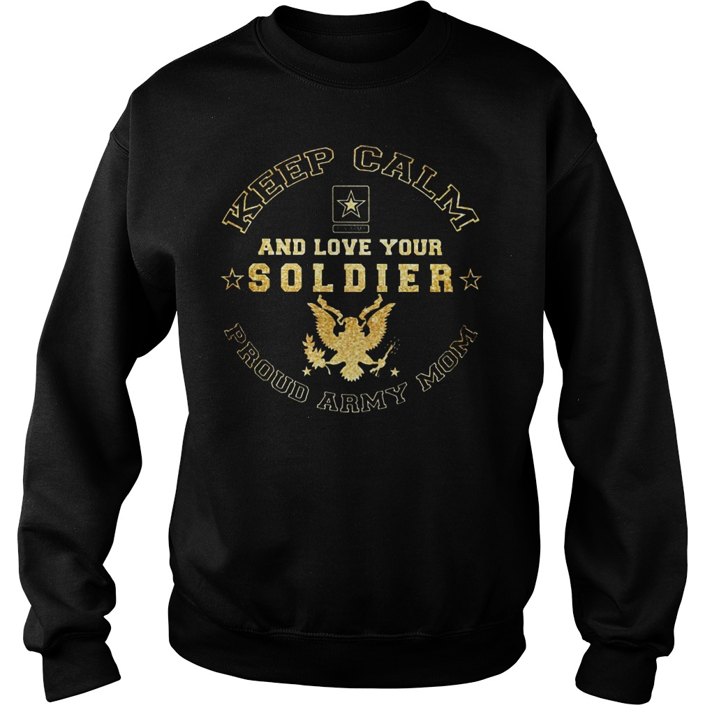 Proud Army Mom Keep Calm And Love Your Soldier Sweater