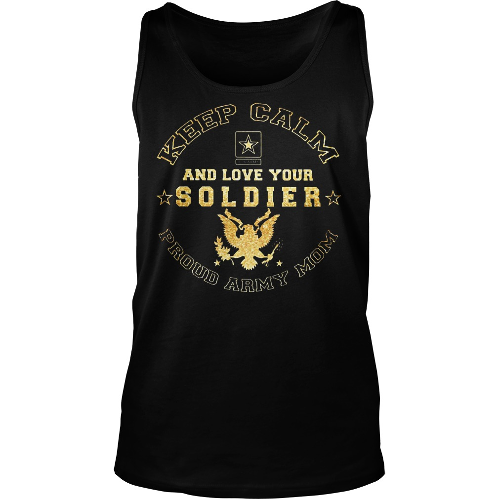 Proud Army Mom Keep Calm And Love Your Soldier Tanktop
