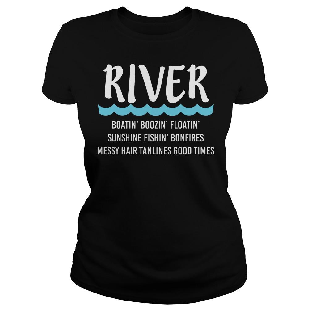 River Boatin Boozin Floatin Sunshine Fishin Bonfires Ladies