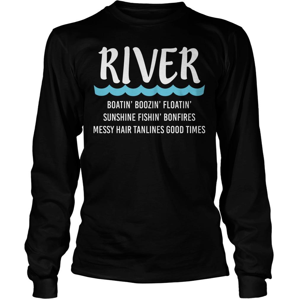 River Boatin Boozin Floatin Sunshine Fishin Bonfires Longsleeve