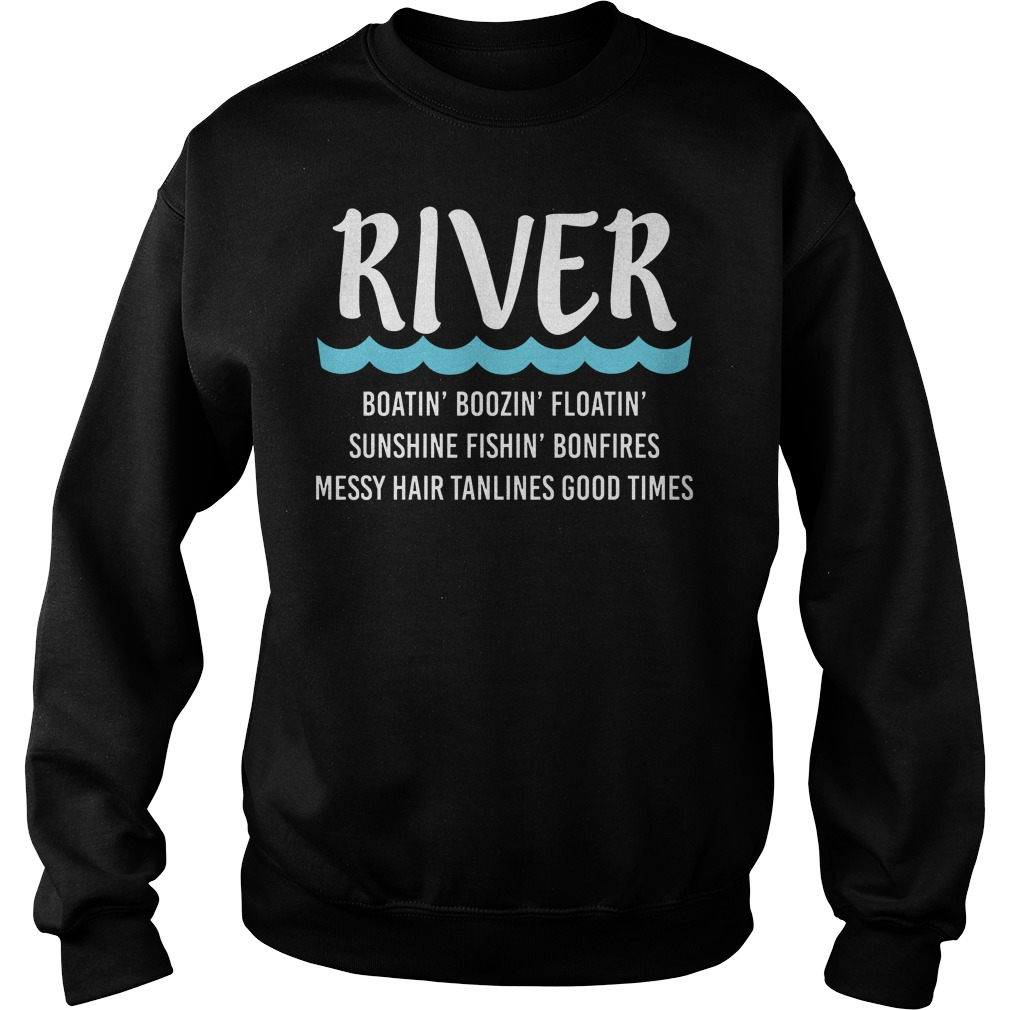 River Boatin Boozin Floatin Sunshine Fishin Bonfires Sweater