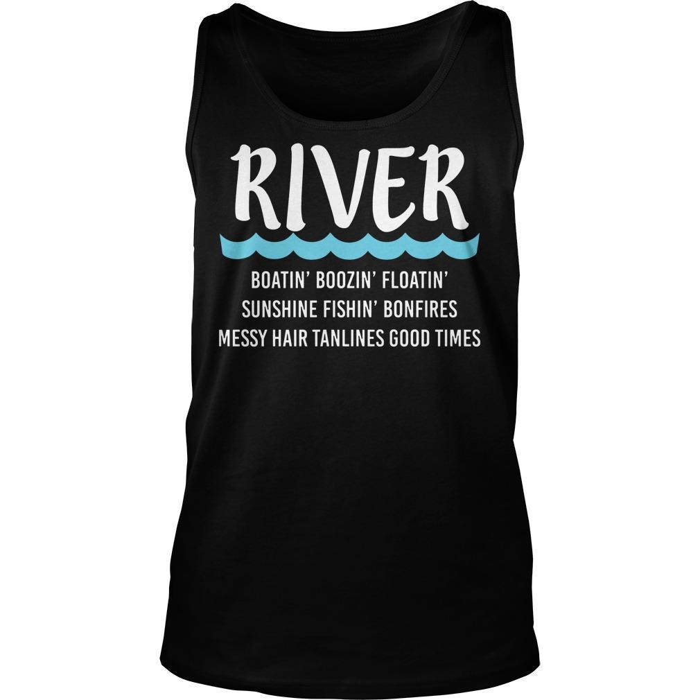 River Boatin Boozin Floatin Sunshine Fishin Bonfires Tanktop