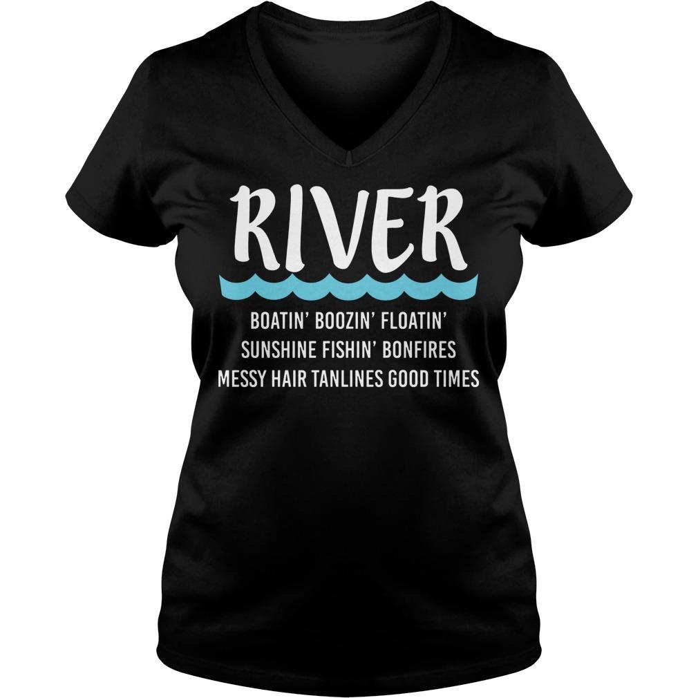River Boatin Boozin Floatin Sunshine Fishin Bonfires V Neck