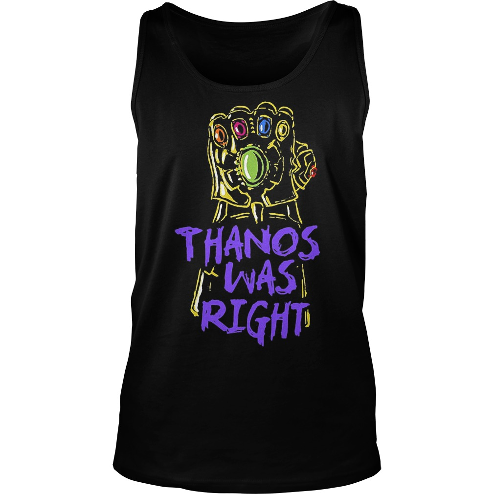 Thanos Was Right Avengers Movie Tanktop