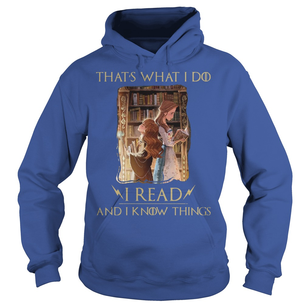Thats What I Do I Read And I Know Things Hermione Granger And Belle Hoodie