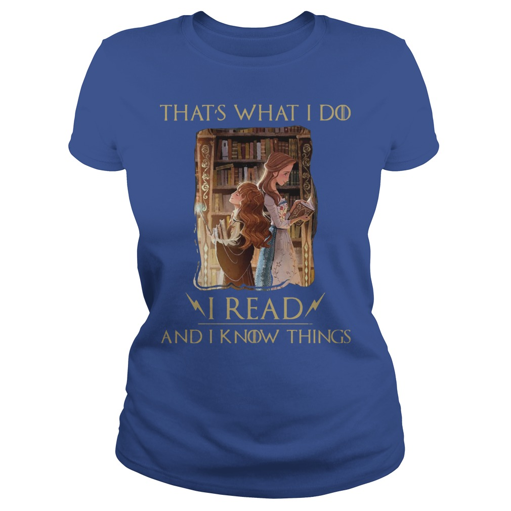 Thats What I Do I Read And I Know Things Hermione Granger And Belle Ladies