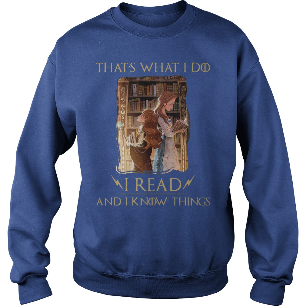Thats What I Do I Read And I Know Things Hermione Granger And Belle Sweater