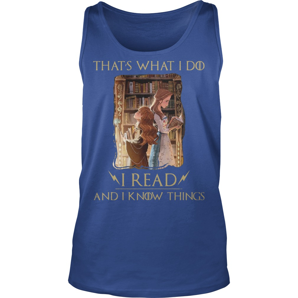 Thats What I Do I Read And I Know Things Hermione Granger And Belle Tanktop