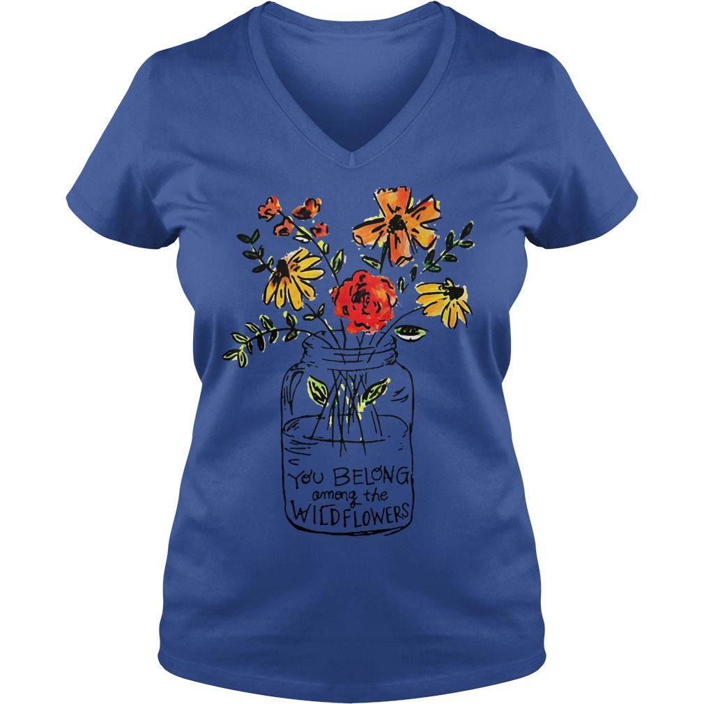 You Belong Among The Wild Flowers V Neck