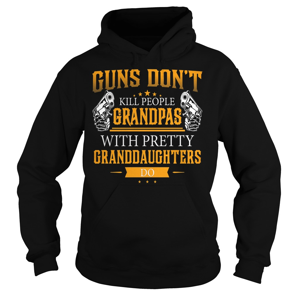 Guns Don''t Kill People Grandpas With Pretty Hoodie