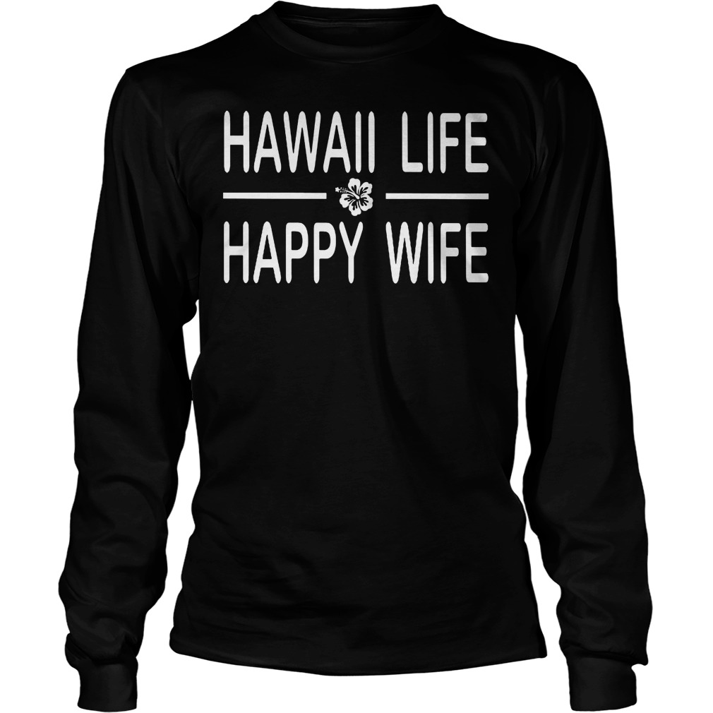 Hawaii Life Happy Wife Longsleeve