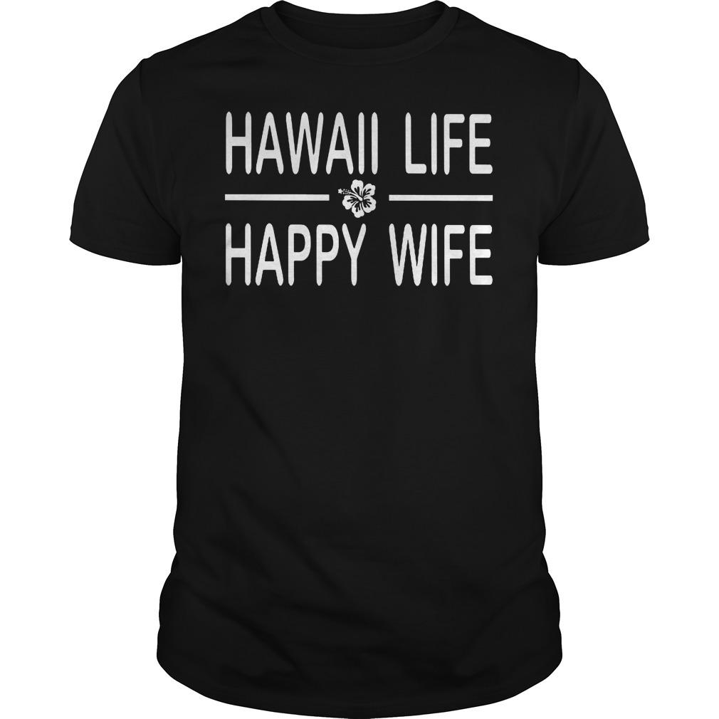 Hawaii Life Happy Wife Shirt