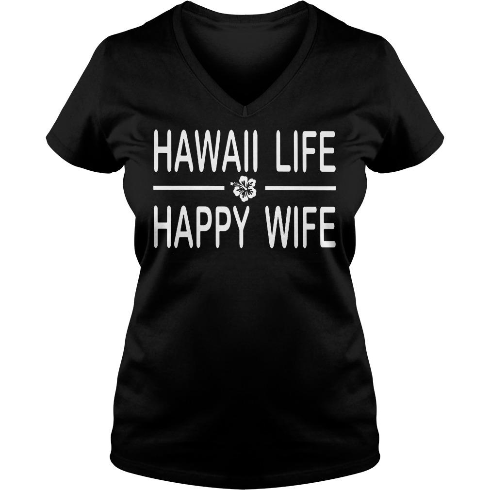 Hawaii Life Happy Wife V Neck