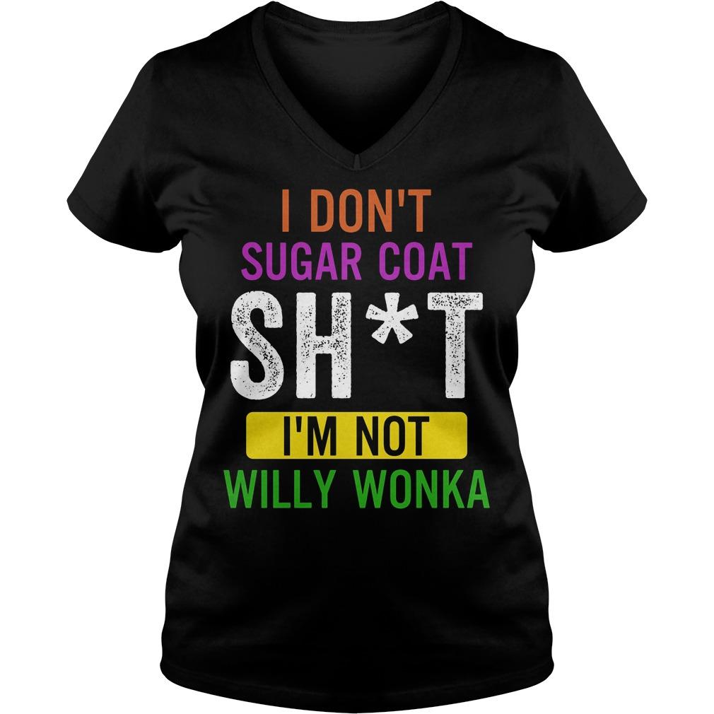 I Don't Sugar Coat Sht Willy Wonka V Neck