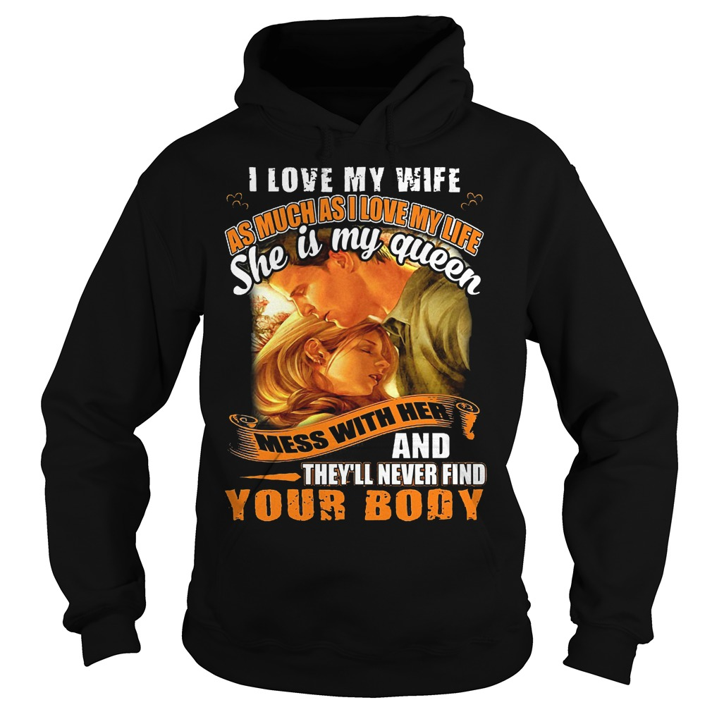 I Love My Wife As Much As I Love My Life Hoodie