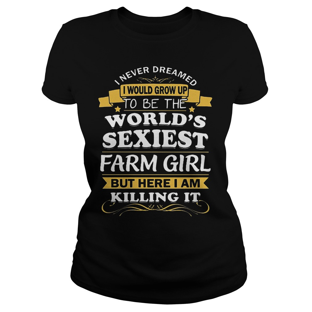 I Never Dreamed I Would Grow Up To Be The Worlds Sexiest Farm Girl Ladies