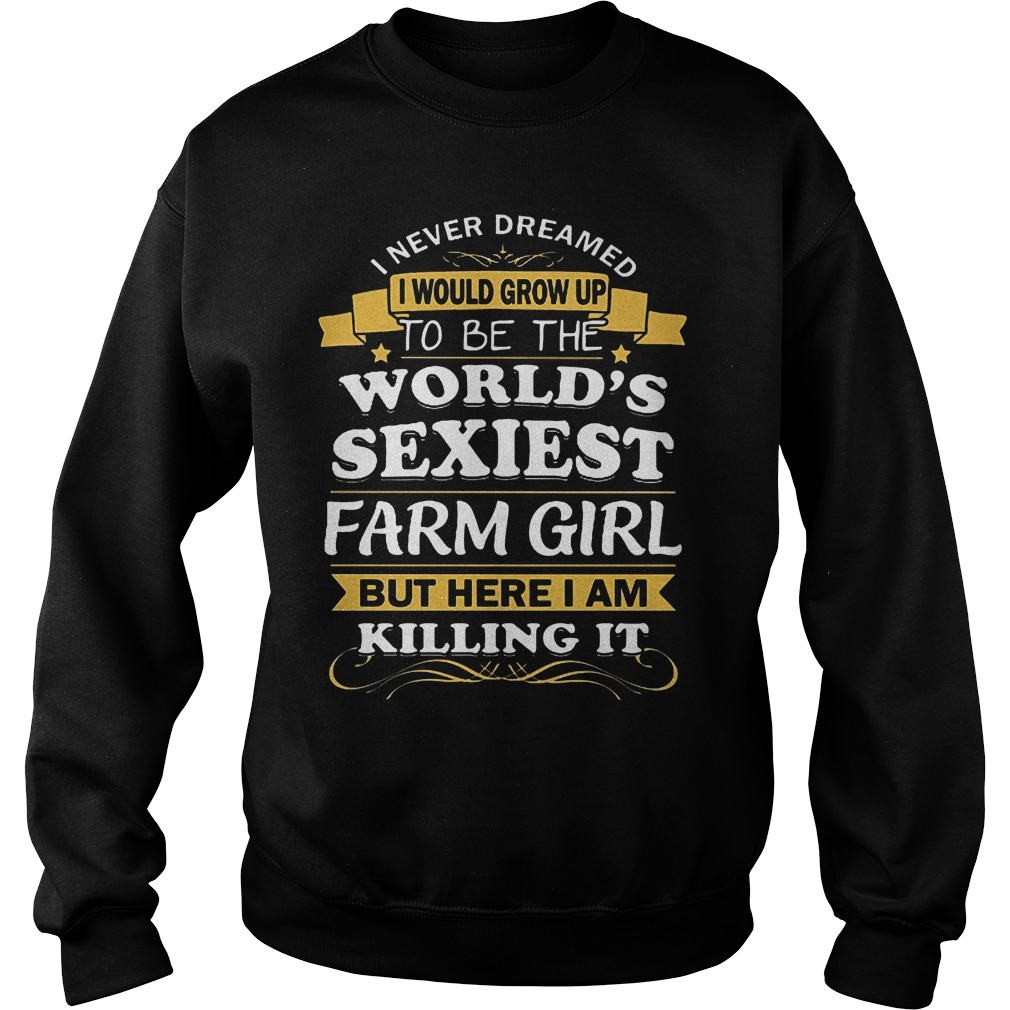 I Never Dreamed I Would Grow Up To Be The Worlds Sexiest Farm Girl Sweater