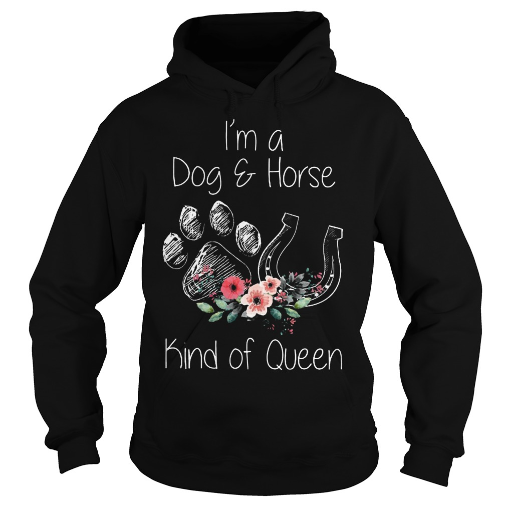 I'm A Dog And Horse Kind Of Queen Hoodie