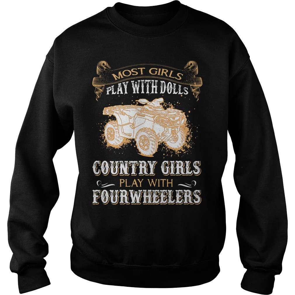 Most Girls Play With Dolls Country Girls Play With Fourwheelers Sweater