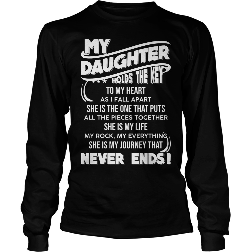 My Daughter Holds The Key To My Heart Longsleeve