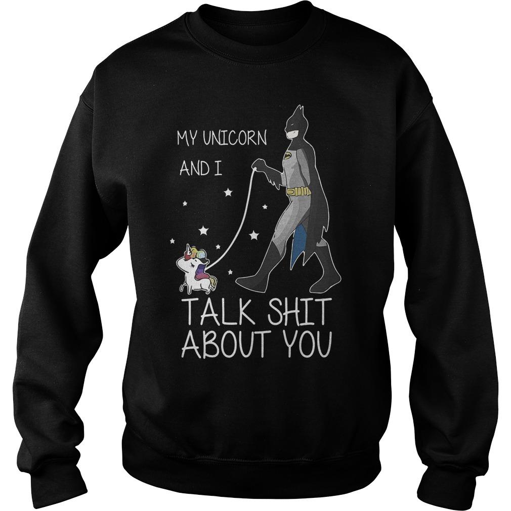 My Unicorn And I Talk Shit About You New Batman Sweater