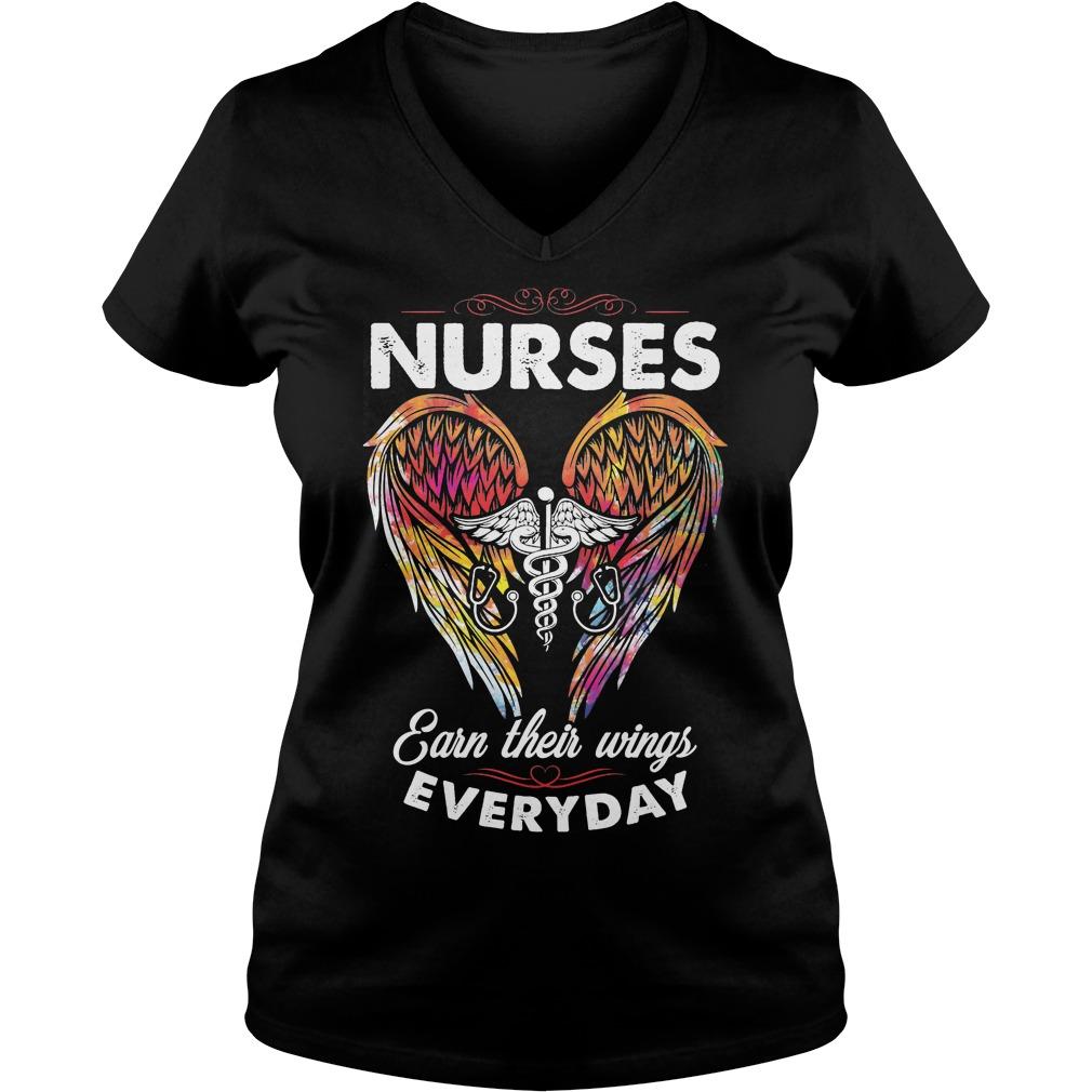 Nurses Earn Their Wings Everyday V Neck