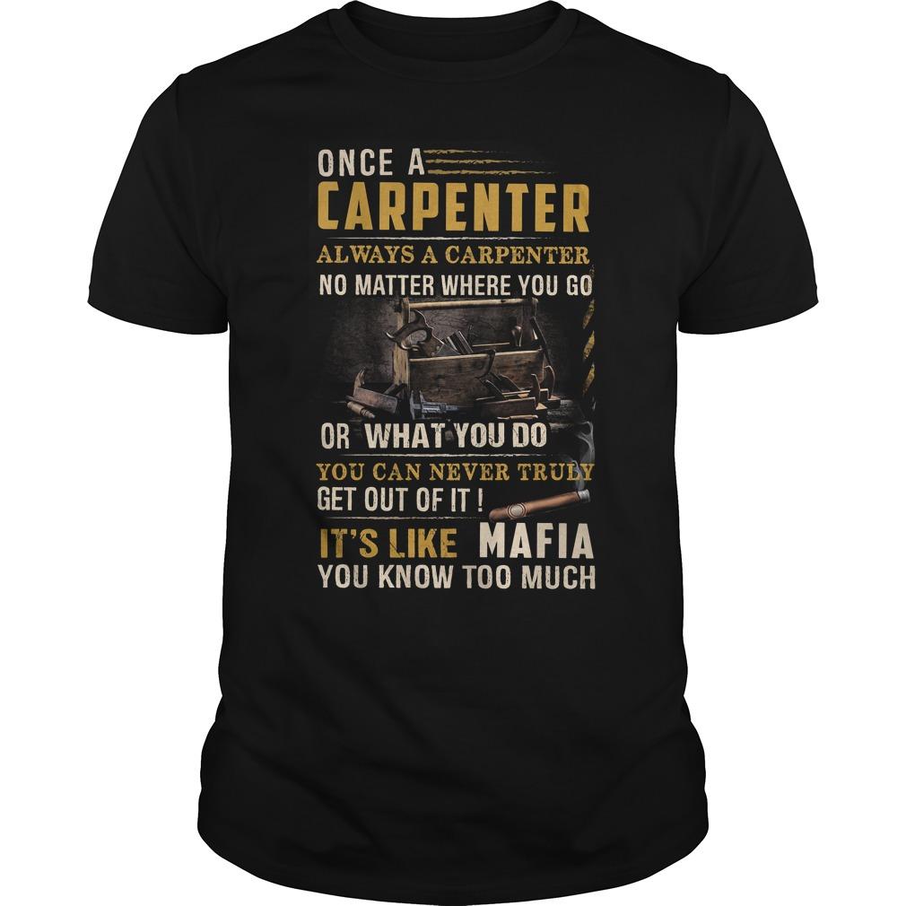 Once A Carpenter Always A Carpenter No Matter Where You Go Shirt