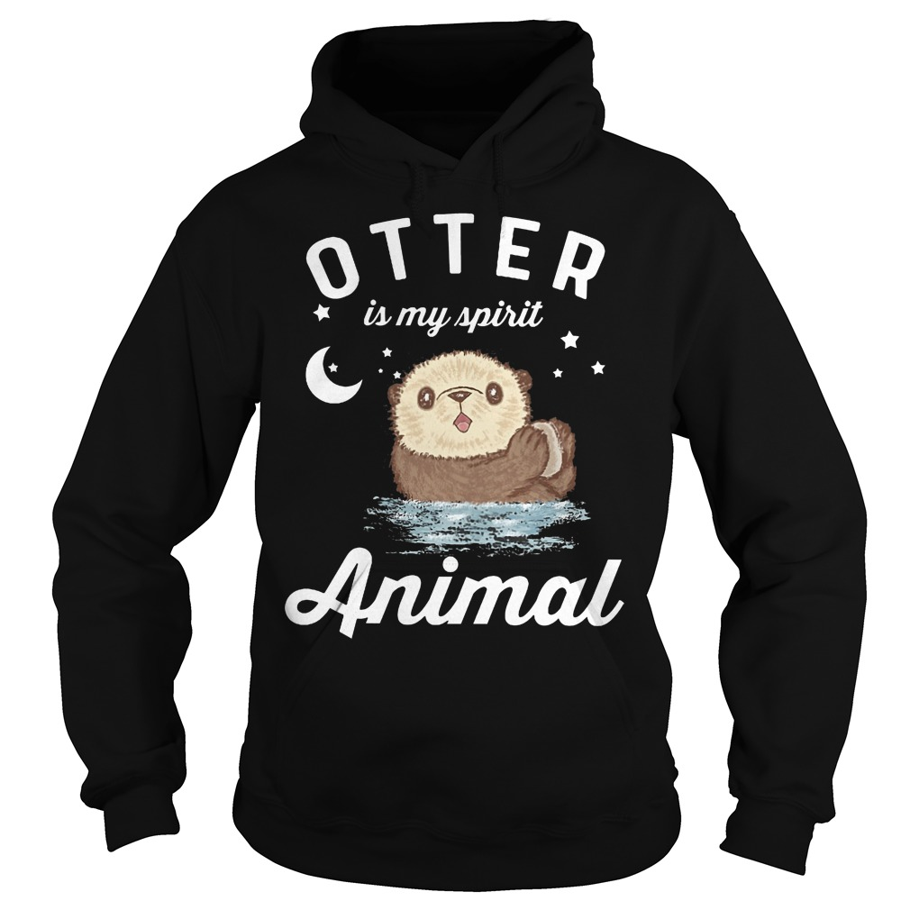 Otter Is My Spirit Animal Hoodie