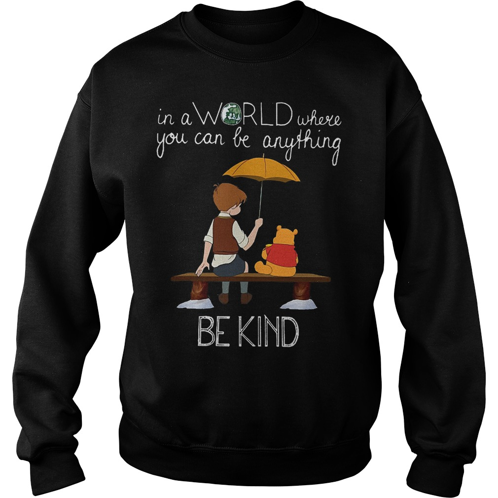 Pooh In A Word Where You Can Be Anything Be Kind Sweater