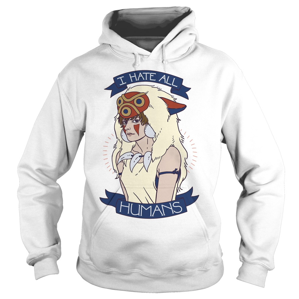 Princess Mononoke I Hate All Humans Hoodie