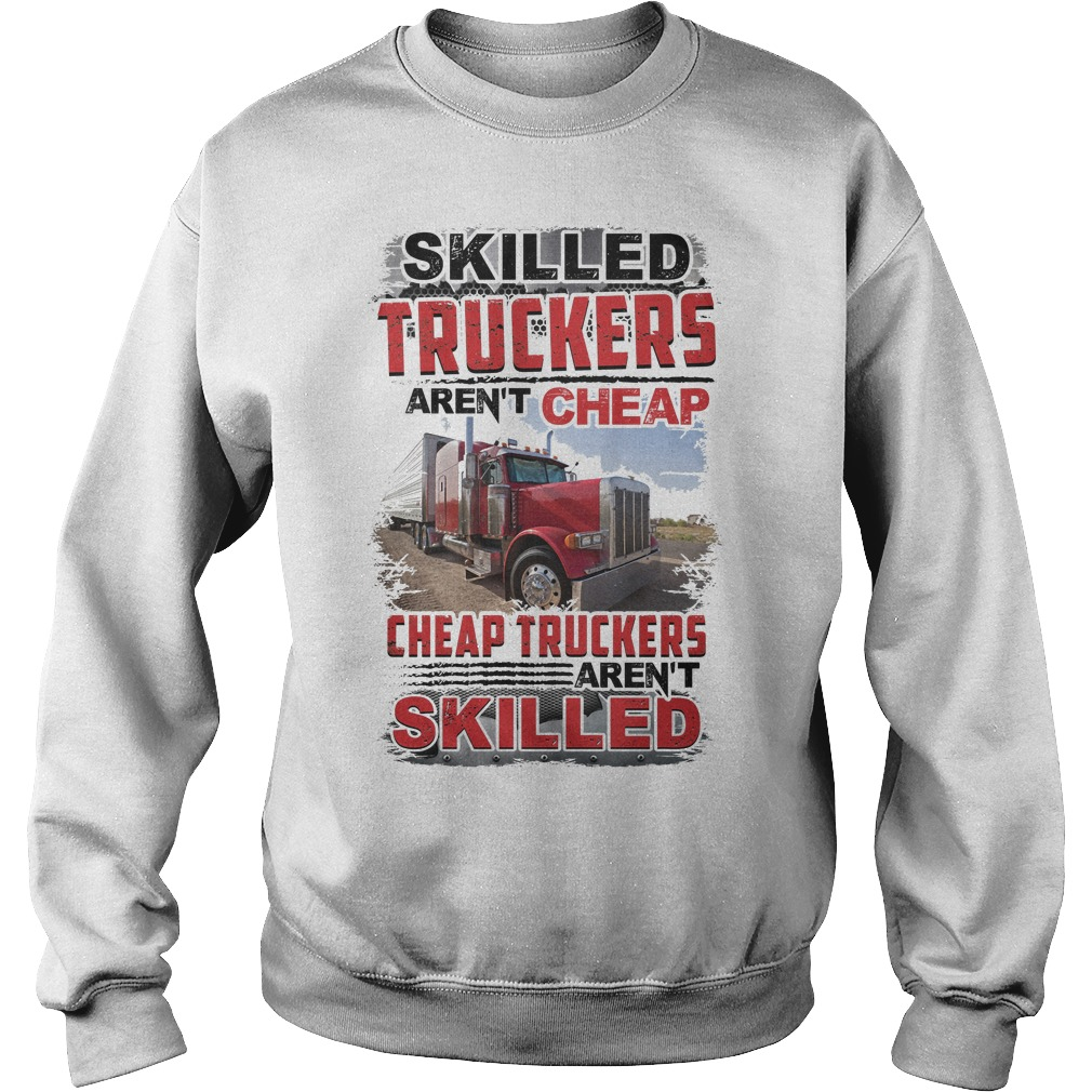 Skilled Truckers Aren't Cheap Sweater