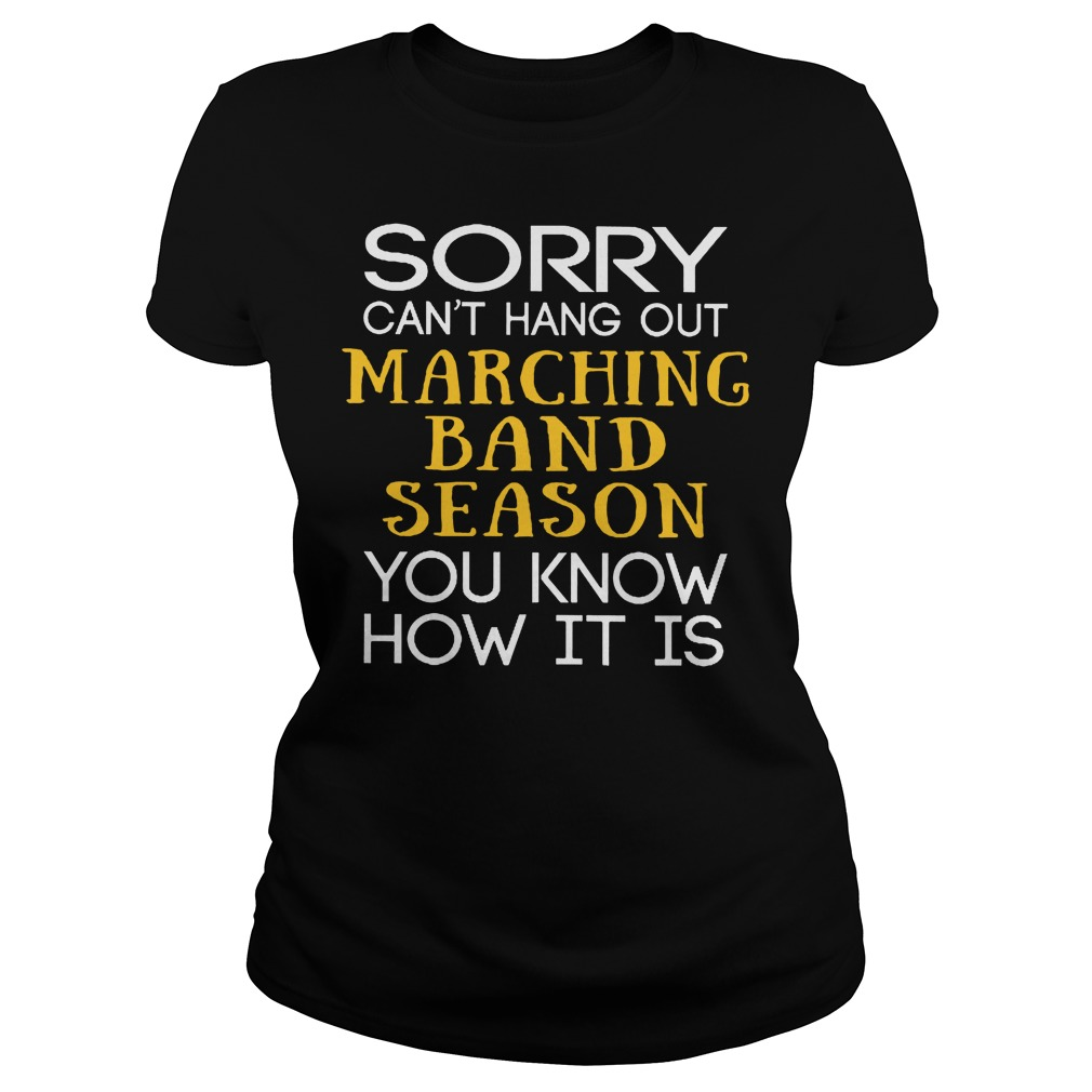 Sorry Can't Hang Out Marching Band Season You Know How It Is Ladies