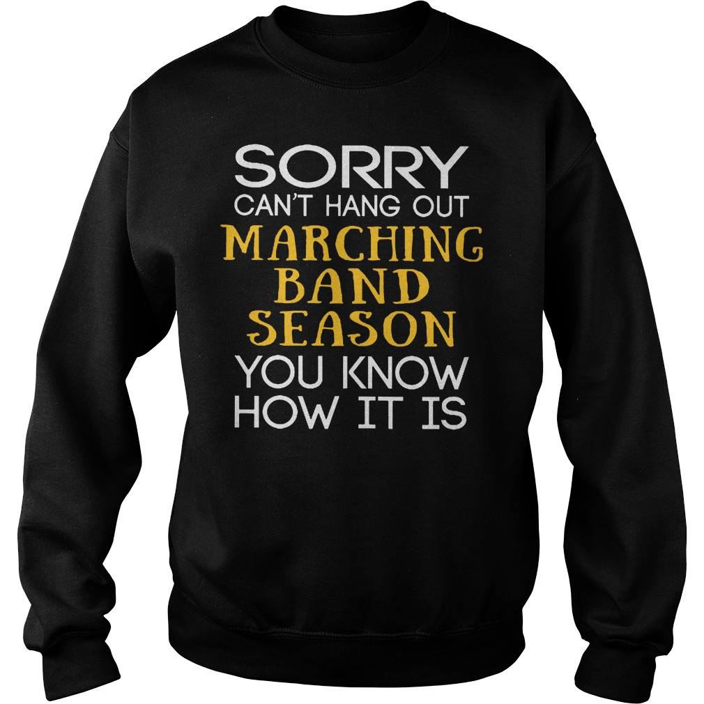 Sorry Can't Hang Out Marching Band Season You Know How It Is Sweater