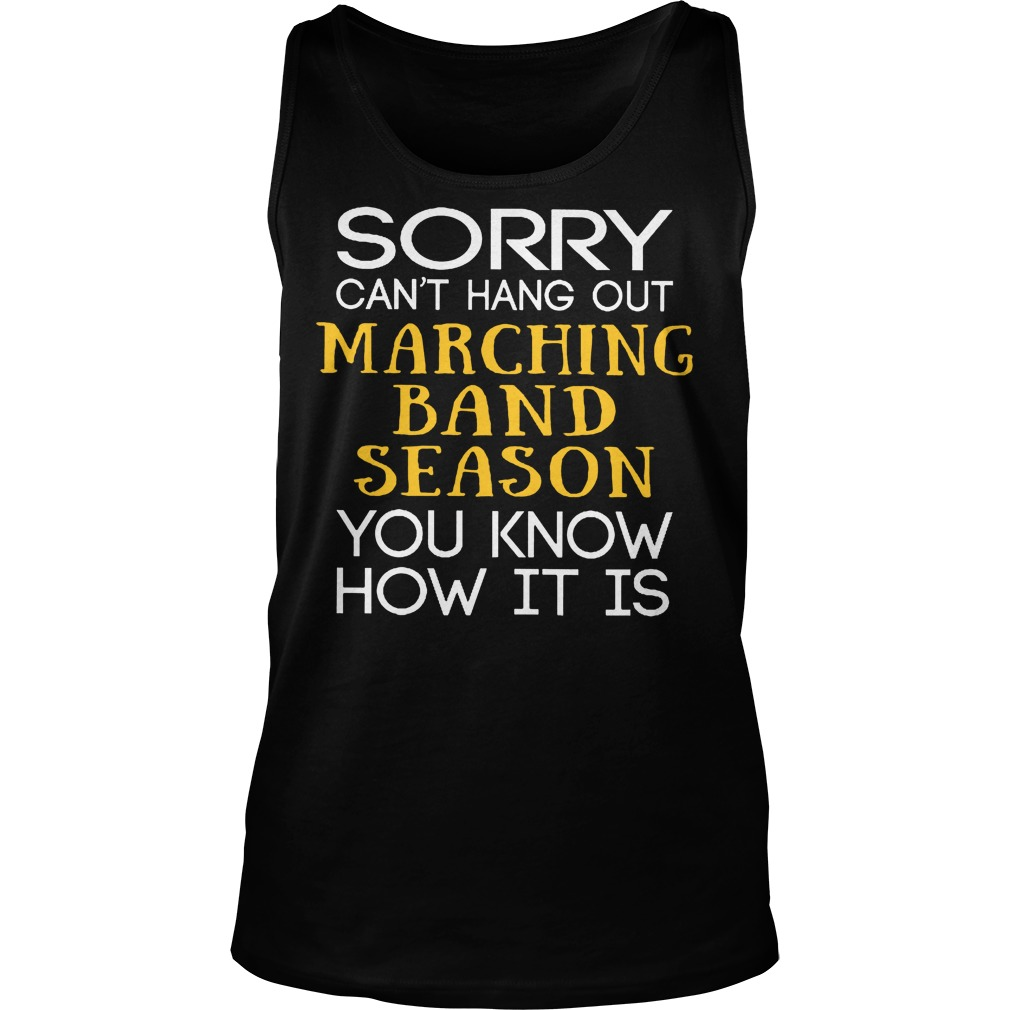 Sorry Can't Hang Out Marching Band Season You Know How It Is Tanktop