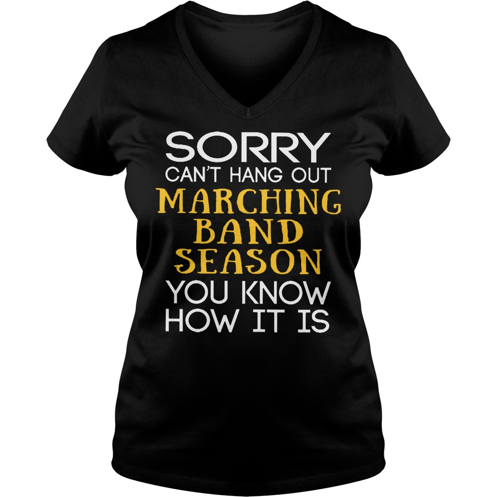 Sorry Can't Hang Out Marching Band Season You Know How It Is V Neck