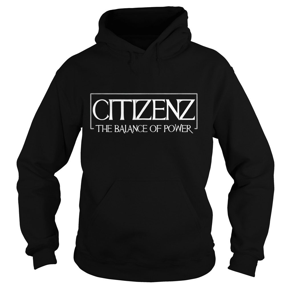 Citizenz The Balance Of Power T-Shirt Hoodie