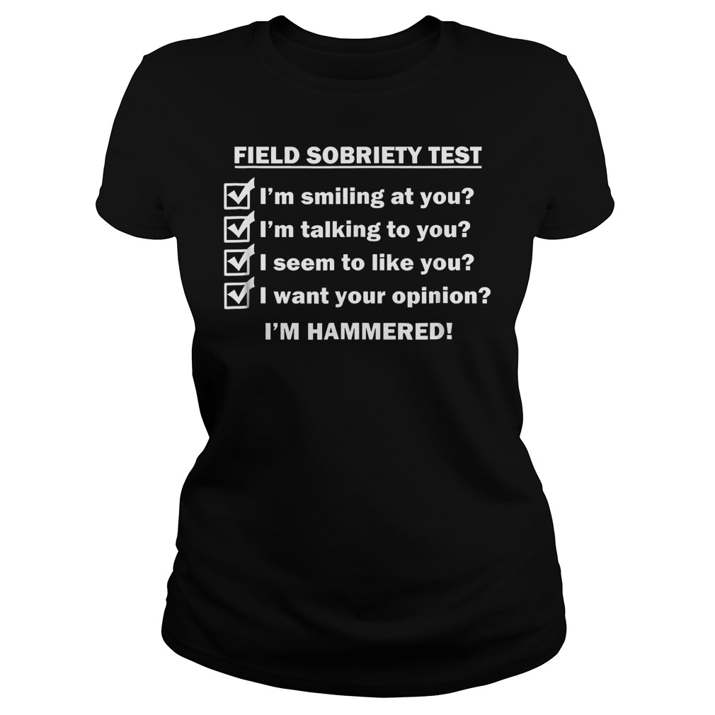 Field Sobriety Test I'm Smiling At You T-Shirt Ladies Tee