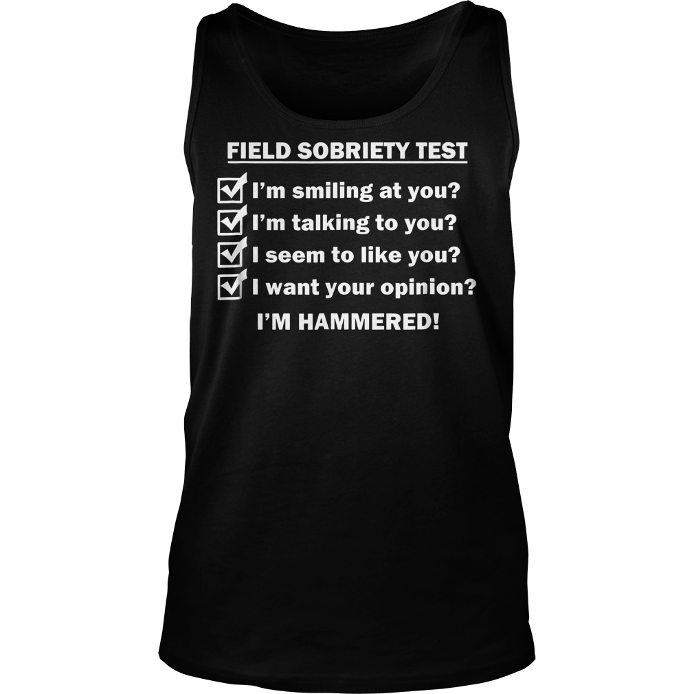 Field Sobriety Test I'm Smiling At You T-Shirt Unisex Tank Top