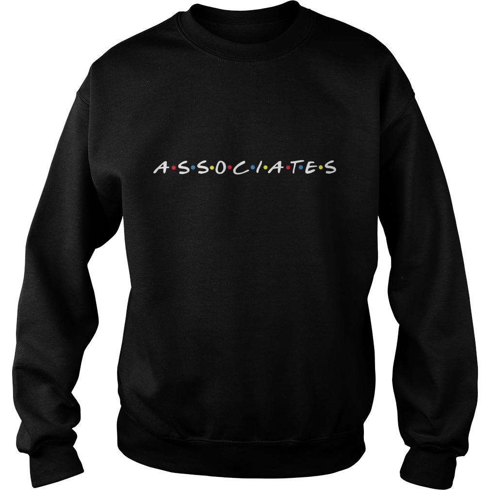 Friends Associates Really T-Shirt Sweat Shirt
