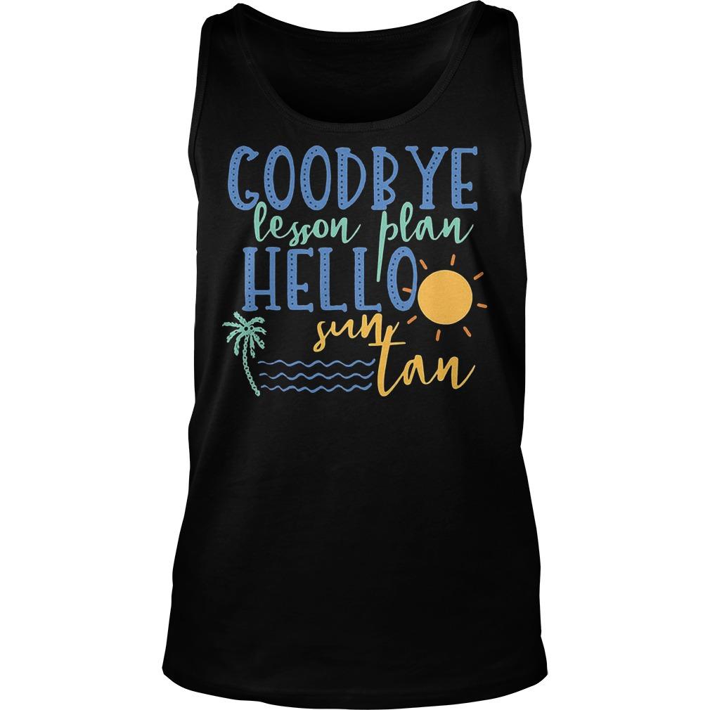Goodbye Lesson Plan Hello Sun Tan Tanktop