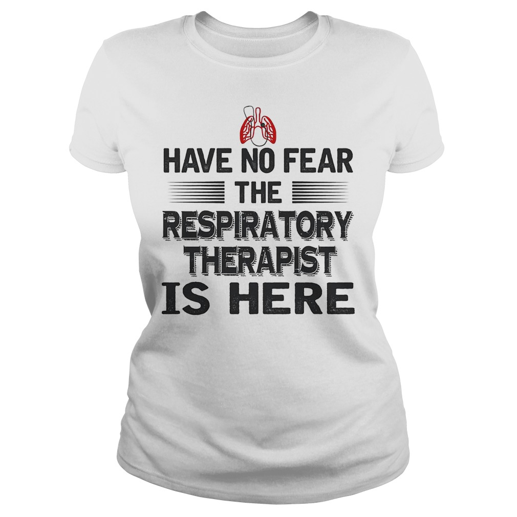 Have No Fear The Respiratory Therapist Is Here Ladies