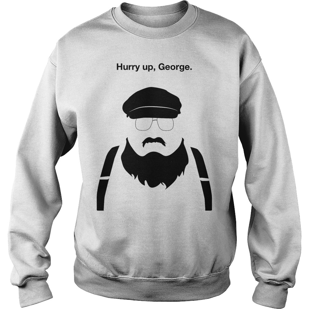 Hurry Up George Sweater