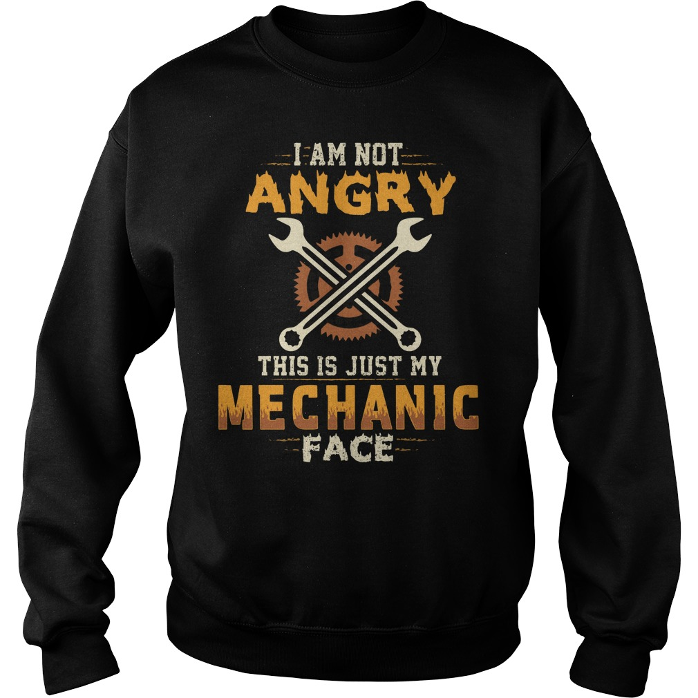 I Am Not Angry This Is Just My Mechanic Face Sweater