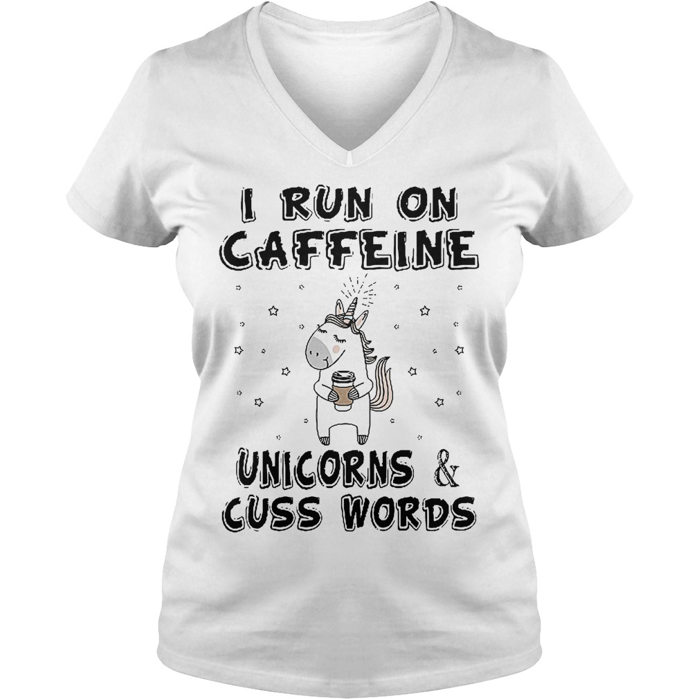 I Run On Caffeine Unicorns And Cuss Words V Neck