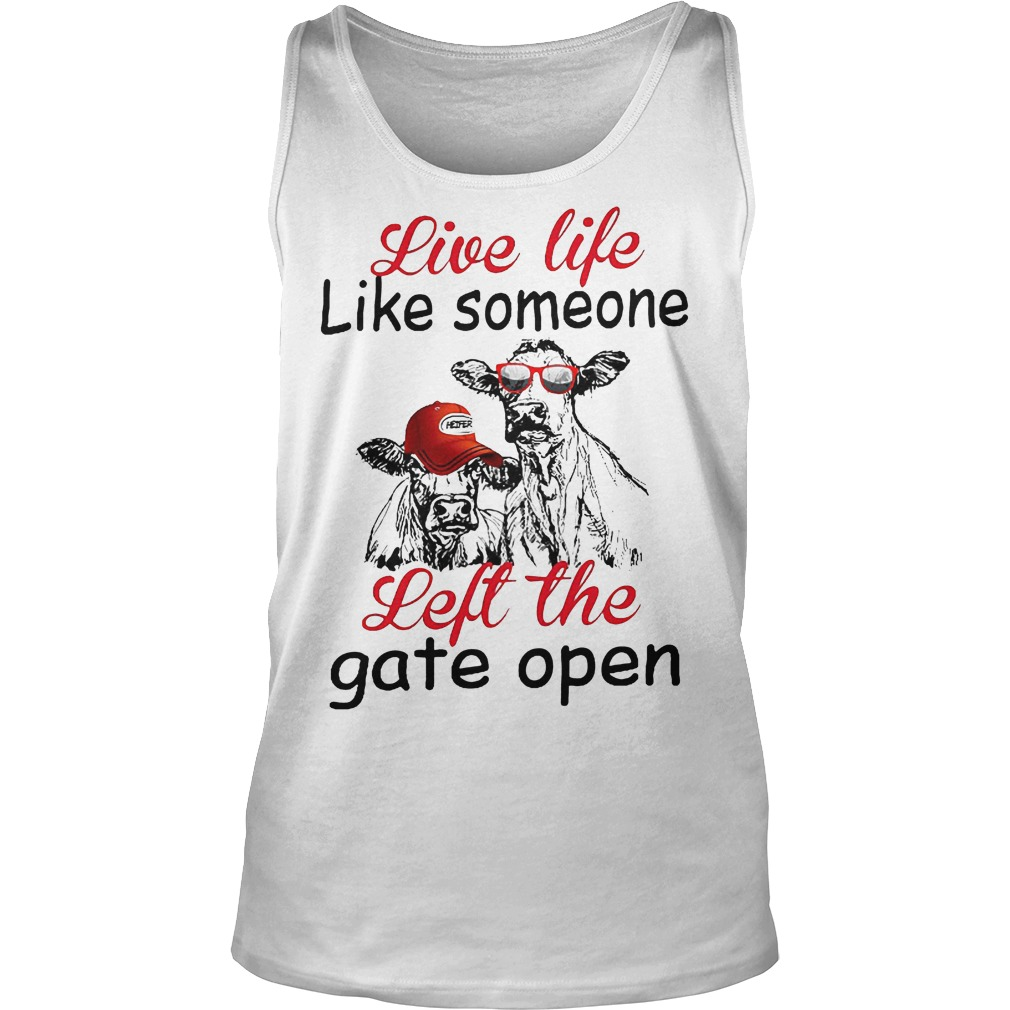 Live Life Like Someone Left The Gate Open Tanktop