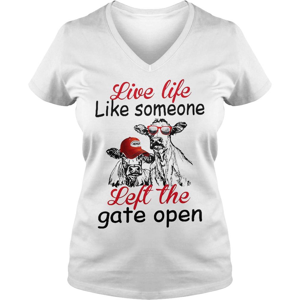 Live Life Like Someone Left The Gate Open V Neck
