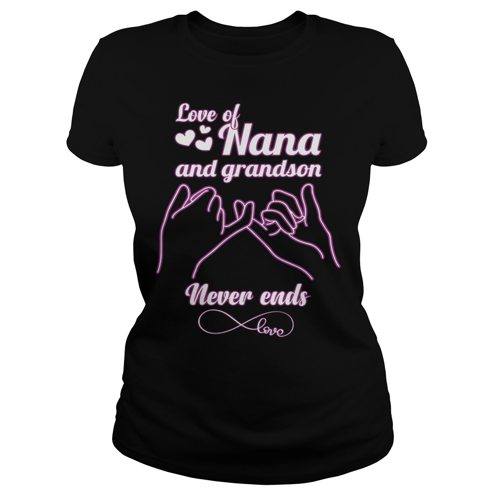 Love Of Nana And Grandson Never Ends Ladies